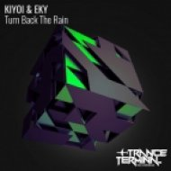 Kiyoi & Eky - Turn Back the Rain (Enfortro Remix)