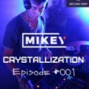 MiKey - Crystallization Episode #001 (Record Deep Online 15.01.2017) (Record Deep Online(15.01.2017))