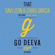 Savi Leon & Chris Garcia - Feel That (Original Mix)