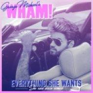 Wham! - Everything She Wants (She Said Disco Remix)
