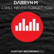 Darryn M - I Will Never Forget You (Original Mix)