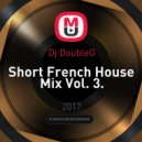 Dj DoubleG - Short French House Mix Vol. 3. (none)