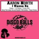 Aaron North  - I Wanna Be ()