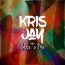 Kris Jay - Close To Me (Original Mix)
