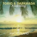 Torio & Darkmada - Ascending (Original Mix)