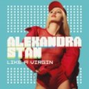 Alexandra Stan - Like A Virgin (Thrace Remix Extended)