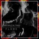 Bryan Caltims - Flame (Original Mix)