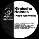 Kimiesha Holmes & Constantino Mixmaster Padovano - I Need You Tonight (Constantino Padovano V.O.T.U. Remix)