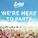 ERiON - We\'re Here To Party ()