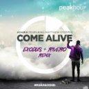 Adam K featuring Matthew Steeper - Come Alive (Exodus & Rivero Remix) (Exodus & Rivero Remix)