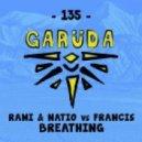 Rami & Natio vs Francis - Breathing (Original Mix)