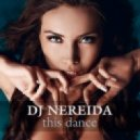 dj Nereida  - This Dance (Commercial Sound)
