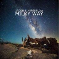 Jacob & Hyperflow - Milky Way (Original Mix)