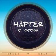 J. OSCIUA - Hafter (Space mix)