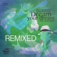 Guiddo feat. Louie Austen - Dream Your Dream (Lee Stevens & Lukas Poellauer Remix) (Lee Stevens & Lukas Poellauer Remix)