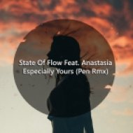 State Of Flow feat. Anastasia - Especially Yours (Pen Remix)