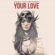 Aqcora feat. Deyn Shawket - Your Love (Original Mix) (Original Mix )