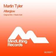 Martin Tyler - Afterglow (Original Mix)