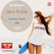 Edy Whiskey - Deep In The Groove  (Exclusive House Mix 2017)