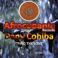 Dany Cohiba - Find the Love (Original Mix)