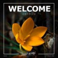 DayroN - Welcome (Original Mix)