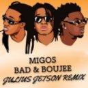 Migos - Bad & Bougie (Julius Jetson Remix)