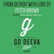 Peter Brown - Together Forever (Original Mix)