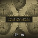 Coldplay - Clocks (Mike Wit Remix)