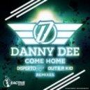 Danny Dee - Come Home (Disperto Certain Remix)