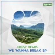 Noisy Bears - Fuck That (Original Mix)