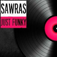 Sawras - Just Funky (Original Mix)
