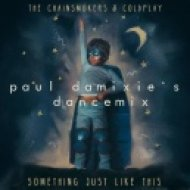 The Chainsmokers & Coldplay - Something Just Like This (paul damixies dance mix) (Paul Damixie Remix)