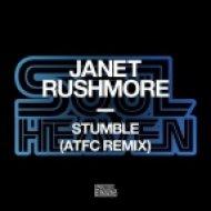 Janet Rushmore - Stumble (ATFC Remix)