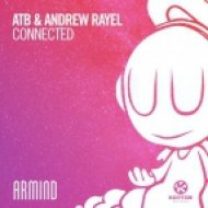 ATB & Andrew Rayel - Connected (Extended Mix)