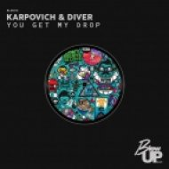 Karpovich & Diver - You Get My Drop (Original Mix)