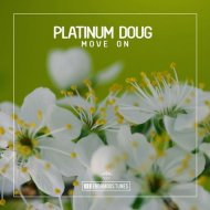 Platinum Doug - Move On  (Original Club Mix)