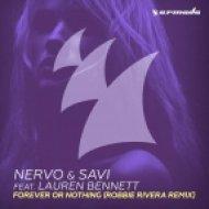 NERVO & Savi Ft. Lauren Bennett - Forever Or Nothing (Robbie Rivera Extended Remix)