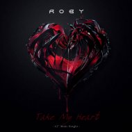 Roby - Take My Heart (Extended Mix)