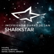Darko De Jan, IMGFriend - Sharkstar (Betoko Remix)