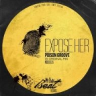 Expose Her - Poison Groove (Original Mix)