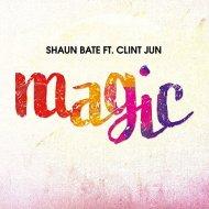 Shaun Bate feat. Clint Jun - Magic (Original mix)