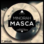 Minorah - Masca (Original Mix)