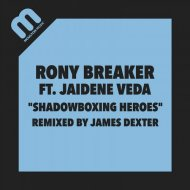 Rony Breaker feat. Jaidene Veda - Shadowboxing Heroes (Original Mix)