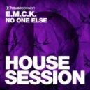 E.M.C.K.  - No One Else (Original Mix)
