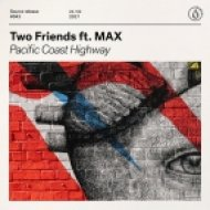 Two Friends Ft. MAX - Pacific Coast Highway (Extended Mix)