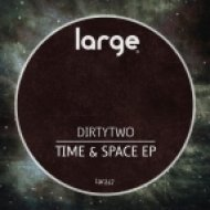 Dirtytwo - Time & Space (Original Mix)