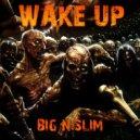 Big N Slim - Wake Up  (Original Mix)