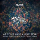Flutters - We Don\'t Have A Lead Story (Toricos Remix)