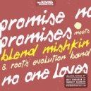 Promise No Promises & Blend Mishkin & Roots Evolution - No One Loves (Max Rubadub Remix)