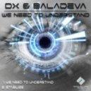 DX & Baladeva - We Need Understand (Original Mix)